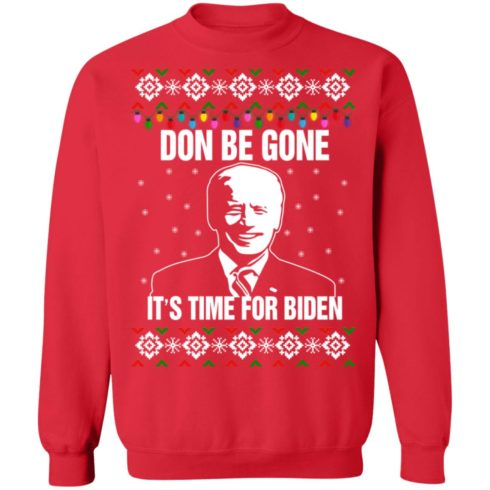 redirect10112021101008 7 490x490px Joe Biden Don Be Gone It's Time For Biden Christmas Sweatshirt